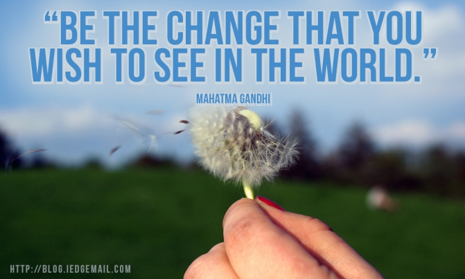 be-the-change-that-you-wish-to-see-in-the-world